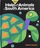 Help the Animals of South America, Robert Sabuda, 0895776669