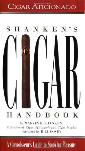 Shanken's Cigar Handbook: A Connoisseur's Guide to Smoking Pleasure (Best Selling Cigar Brands)
