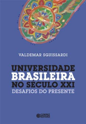 Universidade brasileira no século XXI: desafios do presente
