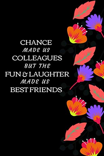 Chance Made Us Colleagues But The Fun & Laughter Made Us Best Friends: Funny Novelty Coworker Gift| Departure, Retirement, Recognition, Resigning And ... Present| Goodbye Gift (Alternative To Card) (Film Departure)