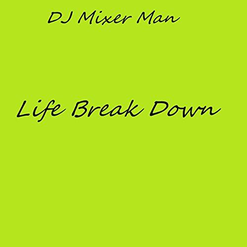 Life Breaks Down (Tech
