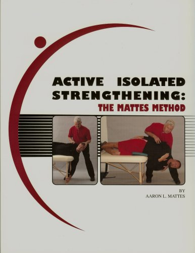 Active Isolated Strengthening: The Mattes Method