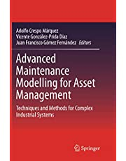 Advanced Maintenance Modelling for Asset Management: Techniques and Methods for Complex Industrial Systems