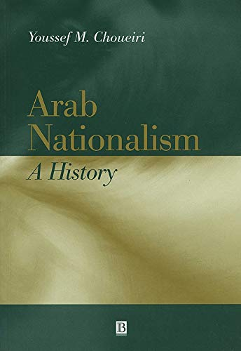 Arab Nationalism: A History: Nation and State in the Arab World
