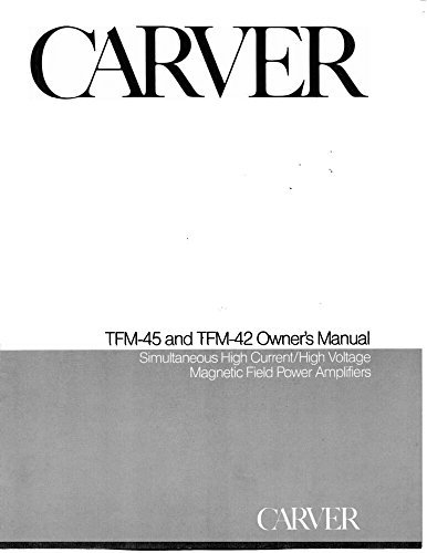 Carver Amplifier (Carver TFM-45 Amplifier Owners Instruction Manual Reprint)