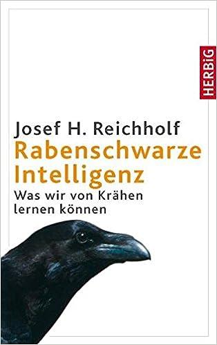 Rabenschwarze Intelligenz: Was wir von Krähen lernen können: Amazon ...