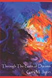 img - for Through The Gate Of Dreams: The Dream Journals of Lamont Corazon and Basha Edelman (Shattered Dreamers) book / textbook / text book