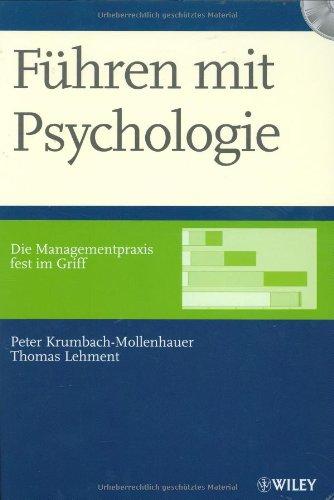Führen mit Psychologie: Die Managementpraxis fest im Griff