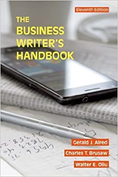 Book The Business Writer's Handbook by Alred, Gerald J., Oliu, Walter E., Brusaw, Charles T. (2015)