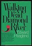 Walking the Dead Diamond River, Edward Coolbaugh Hoagland, 0394483618