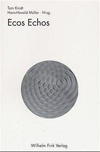 Ecos Echos. Das Werk Umberto Ecos: Dimensionen, Rezeptionen, Kritiken