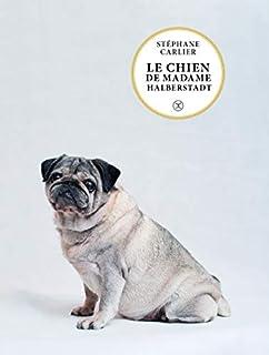 Le chien de madame Halberstadt, Carlier, Stéphane