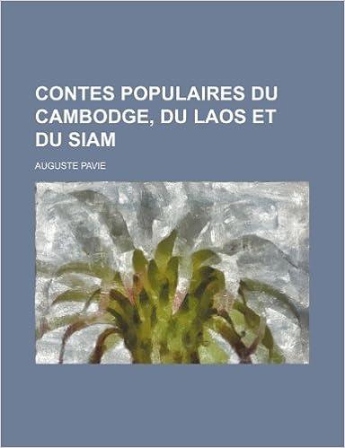 Lire en ligne Contes Populaires Du Cambodge, Du Laos Et Du Siam pdf, epub ebook