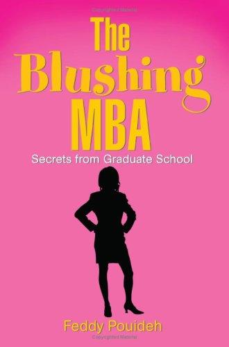 Read Online The Blushing MBA: Secrets from Graduate School pdf epub