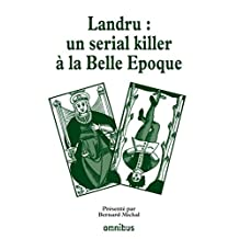 Landru : un serial killer à la Belle Epoque (French Edition)