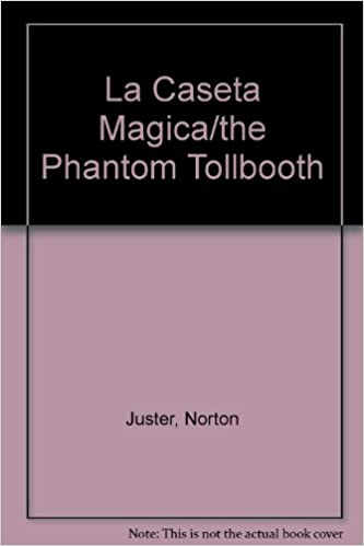 Amazon.com: La Caseta Magica/the Phantom Tollbooth (Spanish Edition) (9780613858588): Norton Juster: Books