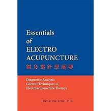 Essentials of Electroacupuncture