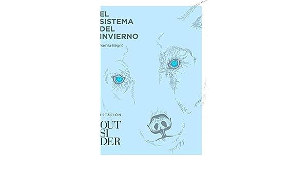 Amazon.com: El sistema del invierno (Estación nº 10) (Spanish Edition) eBook: Yamila Bêgné: Kindle Store