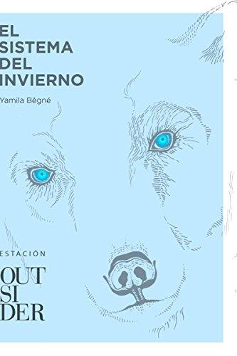El sistema del invierno (Estación nº 10) (Spanish Edition) by [Bêgné