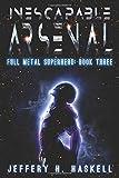 Inescapable Arsenal (Full Metal Superhero)