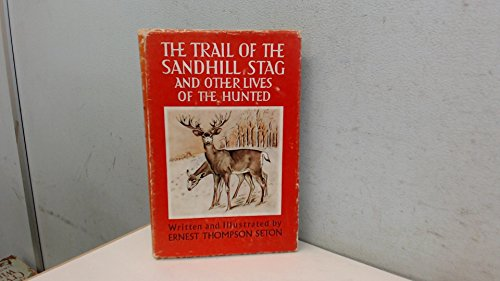 Trail of the Sandhill Stag and Other Lives of the Hunted (Children's Illustrated Classics)