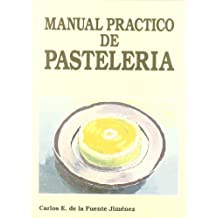 Manual practico de pasteleria / Practical Manual of pastry (Spanish Edition)