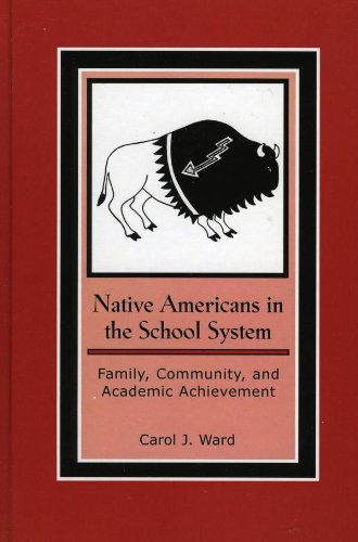 Download Native Americans in the School System: Family, Community, and Academic Achievement (Contemporary Native American Communities) Pdf