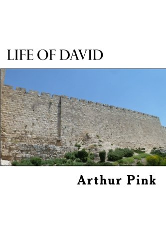 Life of David: Complete and Unabridged (Volume 2)