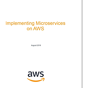 Microservices on AWS (AWS Whitepaper)