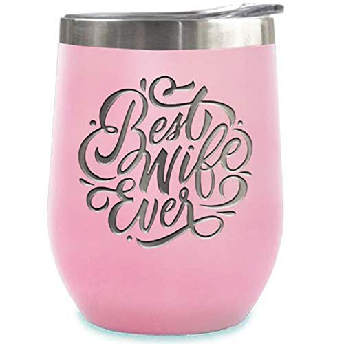 Best Wife Ever - Birthday Gifts for Women or Men - Stainless Steel Tumbler - 12 oz Pink Tumblers with Lid - Funny Anniversary Gift Ideas for Him, Her, Husband or Wife. Insulated Cups (Best Anniversary Gift Ever)