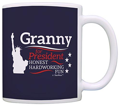 Grandma Birthday Gifts Granny for President Statue of Liberty Patriot Gift Coffee Mug Tea Cup Blue