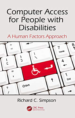 Computer Access for People with Disabilities: A Human Factors Approach (Rehabilitation Science in Practice Series)