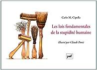 Les lois fondamentales de la stupidité humaine illustrées par Carlo Cipolla