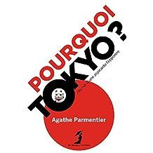 Pourquoi Tokyo ? (LITT GENERALE) (French Edition)