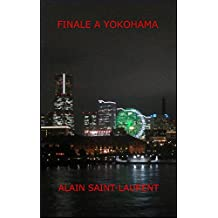 FINALE A YOKOHAMA (French Edition)