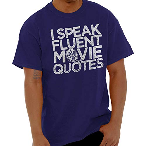 Brisco Brands Speak Fluent Movie Quotes Funny Nerd Geek Tee T-Shirt