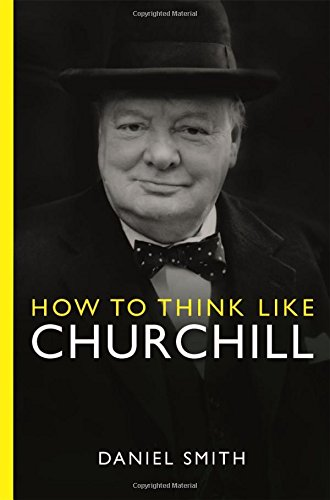 Daniel Smith Series (How to Think Like Churchill (How To Think Like series))