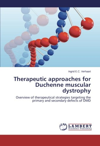 Therapeutic Approaches For Duchenne Muscular Dystrophy  Overview Of Therapeutical Strategies Targeting The Primary And Secondary Defects Of Dmd