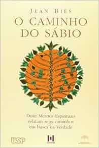 Caminho do Sábio, O: Jean Bies: 9788585464394: Amazon.com