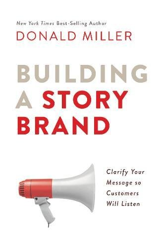 Building a Storybrand: Clarify Your Message So Customers Will Listen - Malaysia Online Bookstore