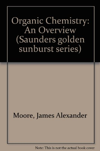 Organic Chemistry: An Overview (Saunders golden sunburst series)