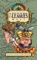 Legends & Leagues West Storybook 1936648199 Book Cover