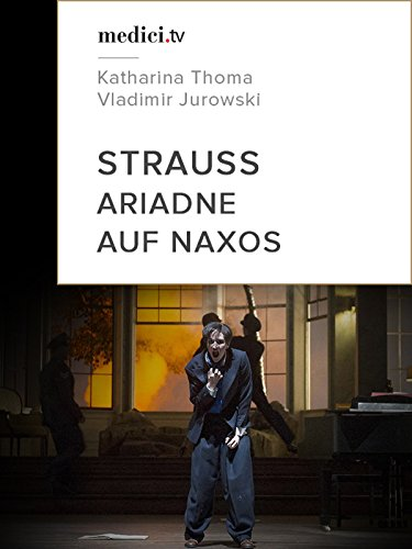 Strauss, Ariadne auf Naxos - Vladimir Jurowski, Katharina Thoma - Glyndebourne