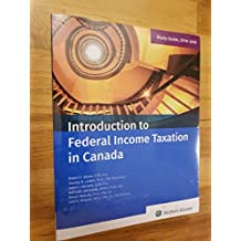 Introduction to Federal Income Taxation in Canada 39th (2018-2019) Edition, with Study Guide