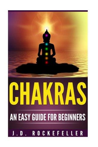 Chakras An Easy Guide for Beginners (J.D. Rockefeller's Book Club) pdf