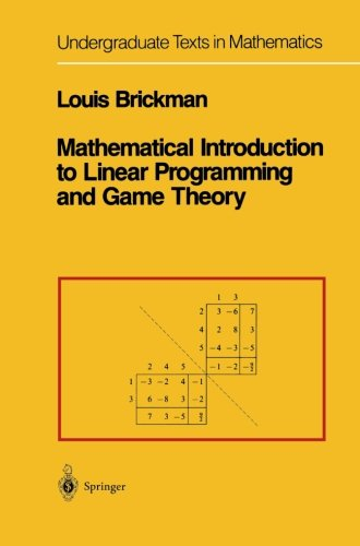 Mathematical Introduction to Linear Programming and Game Theory (Undergraduate Texts in Mathematics)