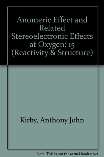 Anomeric Effect and Related Stereoelectronic Effects at Oxygen (Reactivity & Structure)