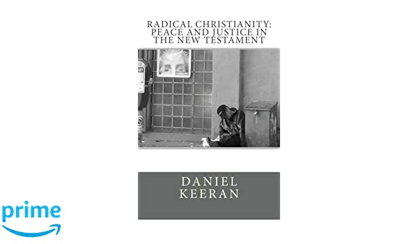 Radical Christianity: Peace and Justice in the New Testament