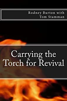 Carrying the Torch for Revival by [Burton, Rodney, Stamman, Tom]