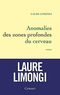 Anomalie des zones profondes du cerveau par Laure Limongi